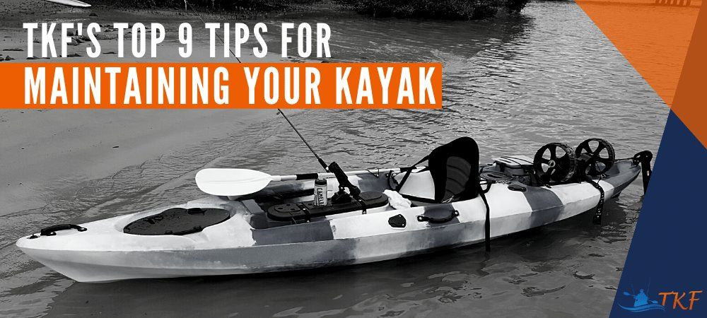 TKF Top 9 Tips for maintaining your kayak